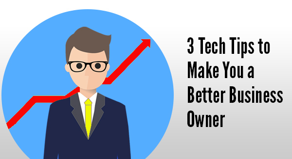 Tech Tips for Business Owners