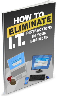 Eliminate IT Distractions in Your Business