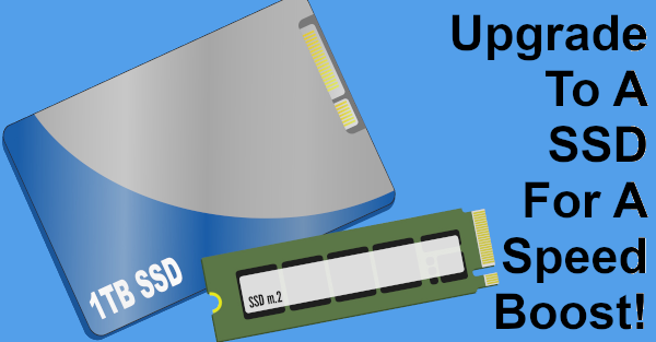 Upgrade to a SSD